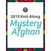 2015 Mystery Afghan Knit Along pattern