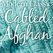 Modern Classic Cabled Afghan pattern