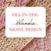 Fill-in-the-Blanks Shawl Design Worksheets pattern