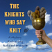 The Knights Who Say KNIT pattern