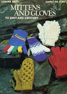 Mittens and Gloves to Knit and CrochetLeisure Arts 110