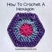 How to Crochet Hexagons pattern
